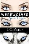 Cloverfield Collections: Werewolves: Jez & Cole