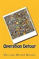 Operation Detour