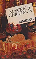 Complete Maigret short stories. Vol. 1, Maigret's Christmas