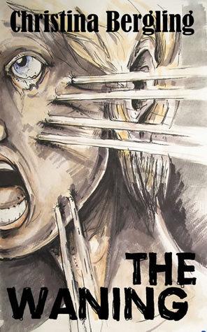 The Waning by Christina Bergling