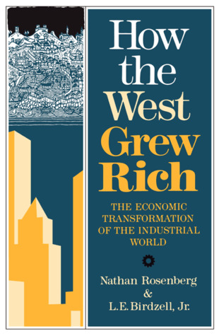 How the West Grew Rich by Nathan Rosenberg