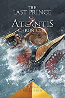 The Last Prince of Atlantis Chronicles (Book 1)