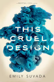 This Cruel Design (This Mortal Coil, #2)