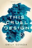 This Cruel Design (This Mortal Coil, #2)