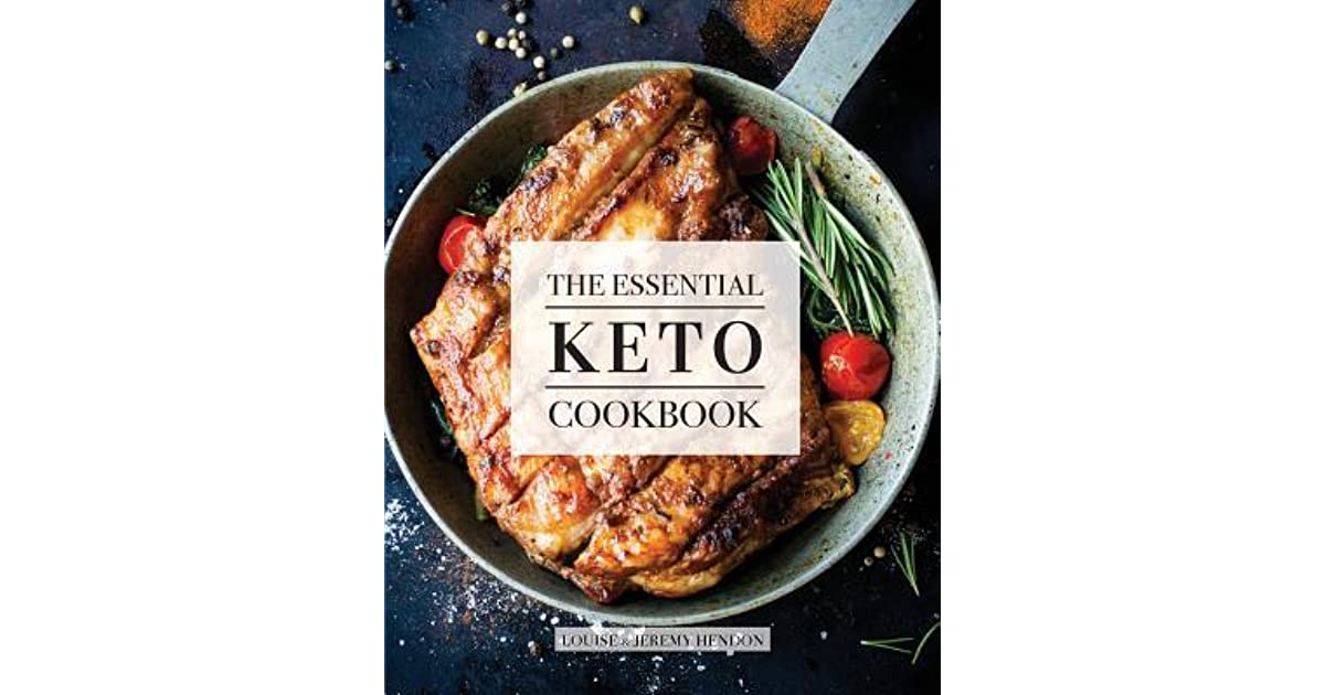 The Essential Keto Cookbook: 124+ Ketogenic Diet Recipes by Louise Hendon