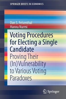 Voting Procedures for Electing a Single Candidate Proving Their (In)Vulnerability to Various Voting Paradoxes