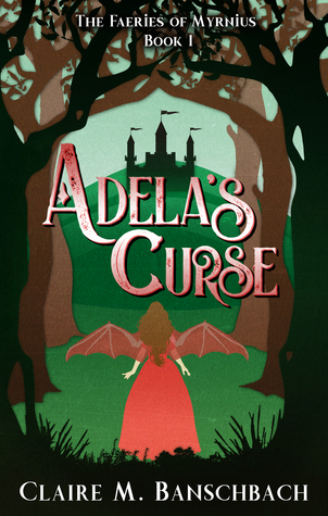 Adela's Curse by Claire M. Banschbach