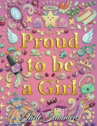 Proud to be a Girl: A Coloring Book for Girls with Fun Inspirational ...