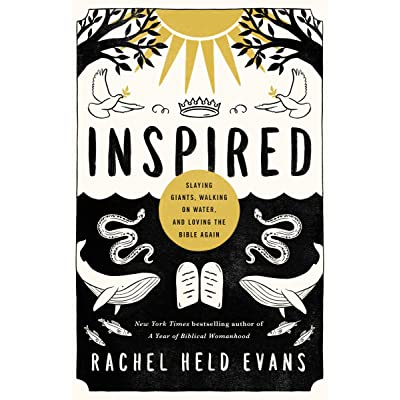 Inspired: Slaying Giants, Walking on Water, and Loving the