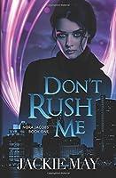 Don't Rush Me (Nora Jacobs, #1)