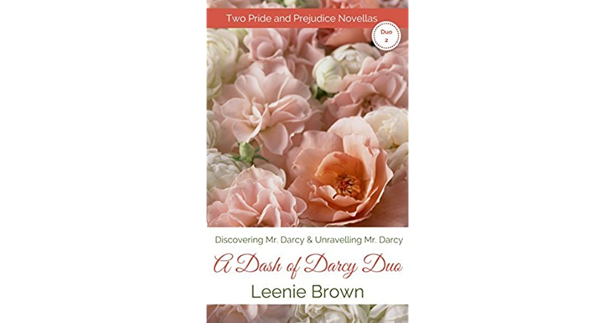Dash Of Darcy Duo 2 Two Pride And Prejudice Novellas By Leenie Brown