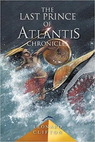 The Last Prince of Atlantis Chronicles: Book 1
