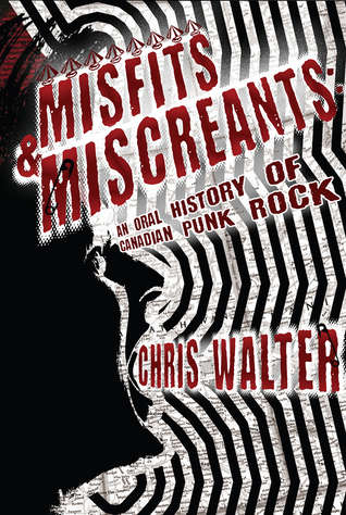 Misfits  Miscreants: An Oral History of Canadian Punk Rock