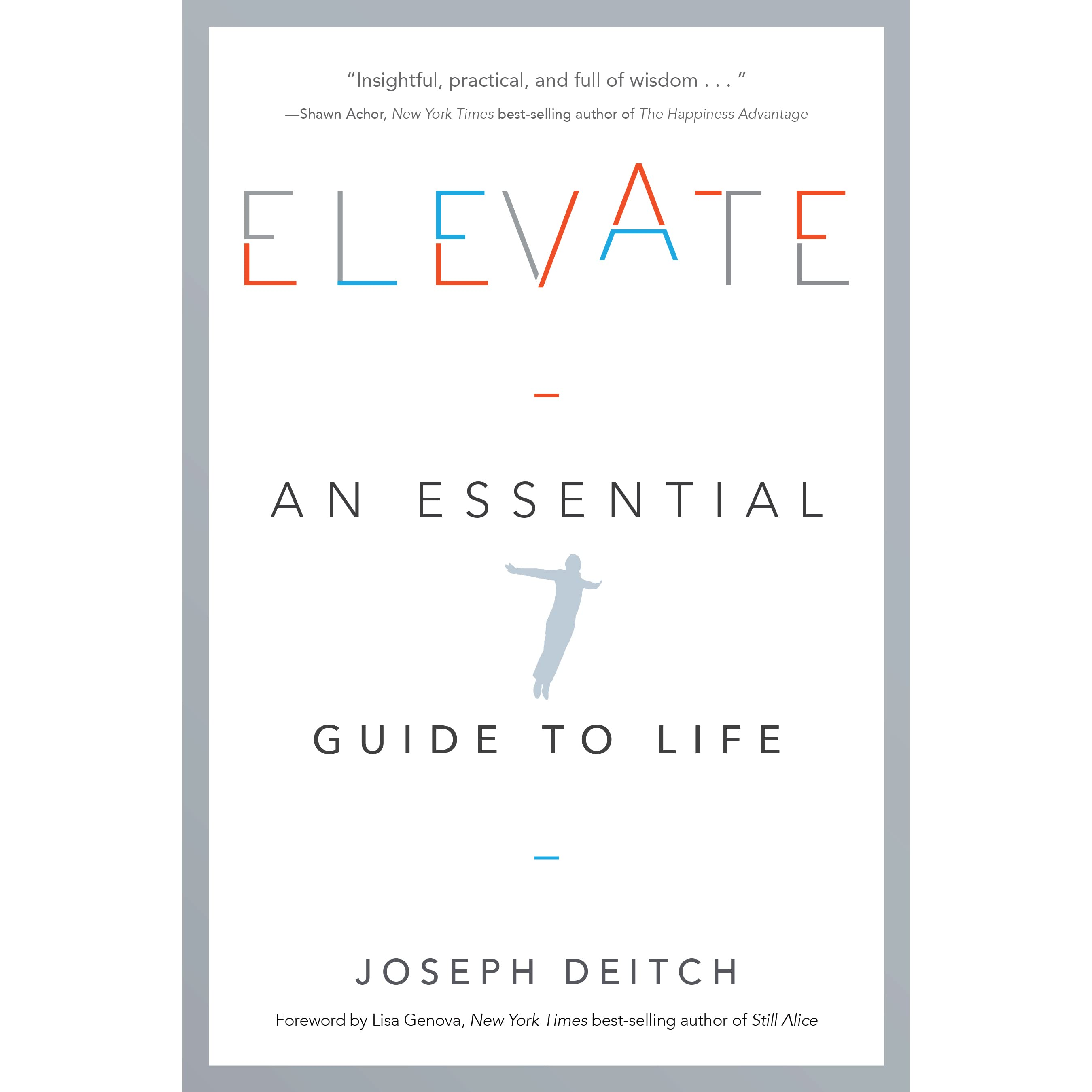elevate an essential guide to life