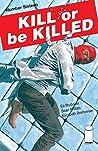 Kill or be Killed #16