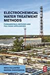 Electrochemical Water Treatment Methods: Fundamentals, Methods and Full Scale Applications