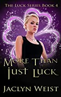 More Than Just Luck (The Luck Series Book 4)