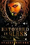 Entombed in Glass (Unfortunate Soul Chronicles #2)
