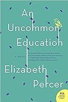 An Uncommon Education By Elizabeth Percer border=