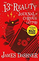 Journal of Curious Letters: A Fantasy By The Author Of The Maze Runner (The 13th Reality)