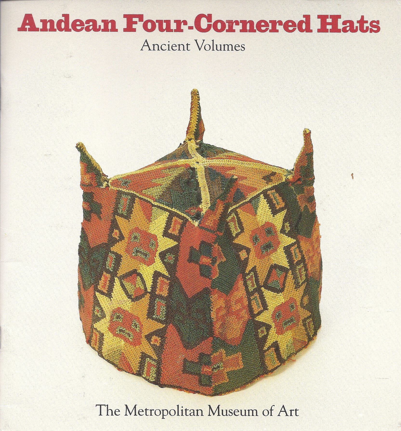 Andean Four Cornered Hats Ancient Volumes