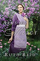 Arms of Mercy (An Amish Mercies Novel Book 2)