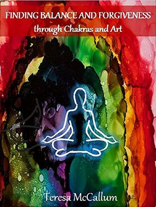 Finding Balance and Forgiveness through Chakras and Art