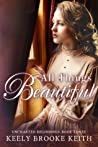 All Things Beautiful (Uncharted Beginnings #3)