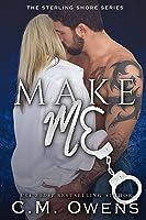 Make Me (Sterling Shore #10)