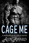 Cage Me (Dragons Love Curves #3)