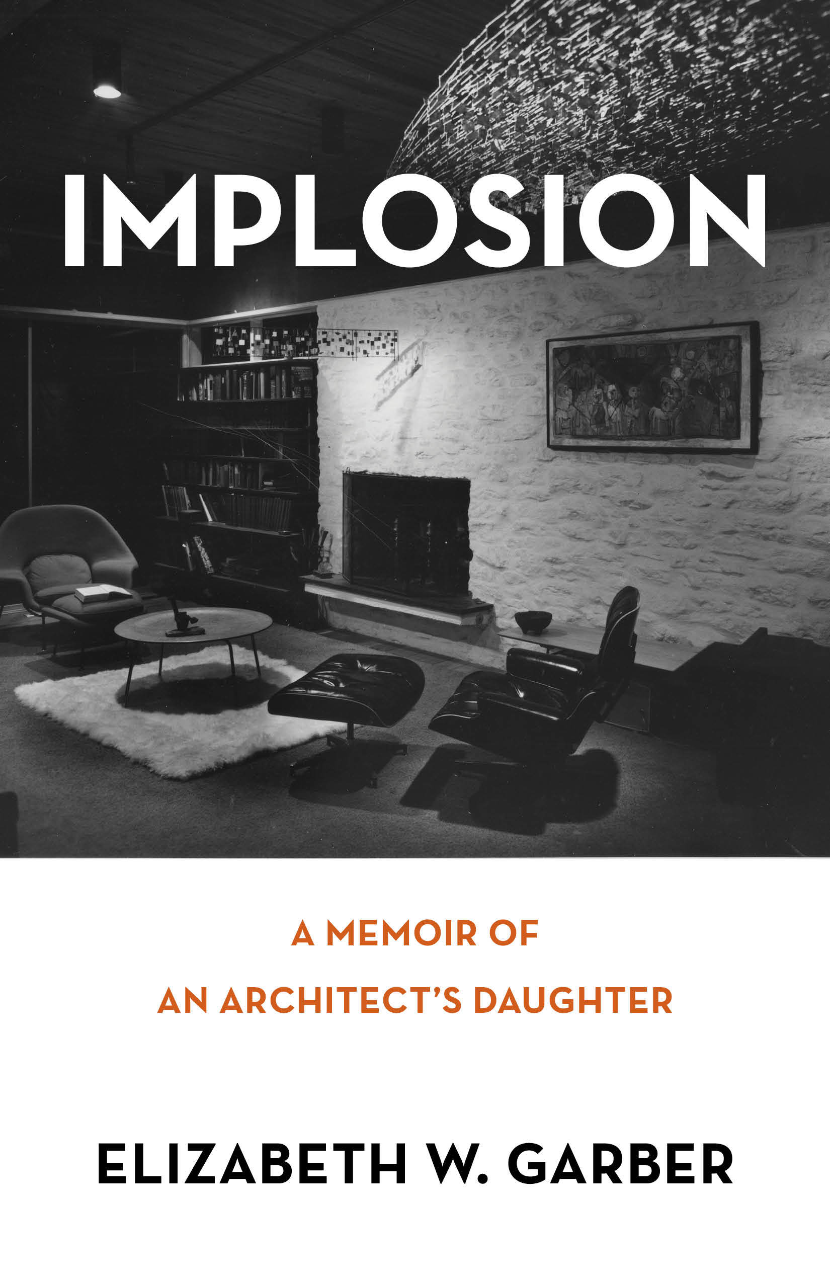 Implosion Memoir of an Architect's Daughter