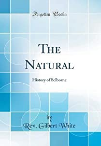 The Natural: History of Selborne
