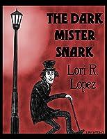 The Dark Mister Snark (Mister Snark, #1)