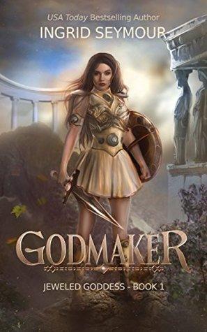 Godmaker (Jeweled Goddess #1)