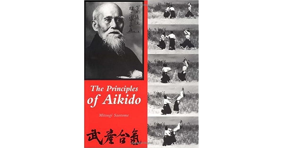 Principles of Aikido by Mitsugi Saotome