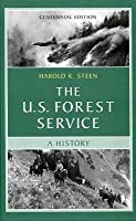 The U.S. Forest Service: A Centennial History