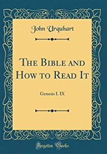 The Bible and How to Read It: Genesis I. IX