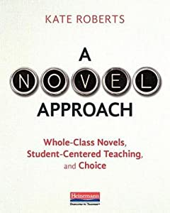 A Novel Approach: Whole-Class Novels, Student-Centered Teaching, and Choice