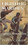 Fighting Marines: Hardy's Commission