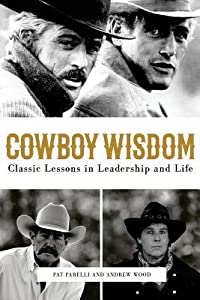 Cowboy Wisdom: Classic Lessons in Leadership and Life!