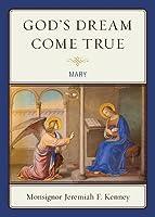 God's Dream Come True: Mary