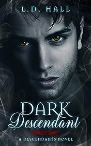 Dark Descendant (Descendants, #3)