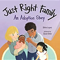 Just Right Family: An Adoption Story