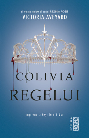 Colivia regelui by Victoria Aveyard