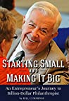 Starting Small and Making It Big by Bill Cummings