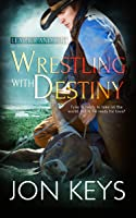 Wrestling with Destiny (Leather and Grit, #2)