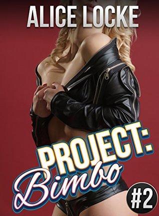 Project: Bimbo - Part Two: (Bimbo, Alpha Male)