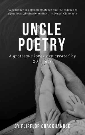 Uncle Poetry: A grotesque lovestory created by 20 minds