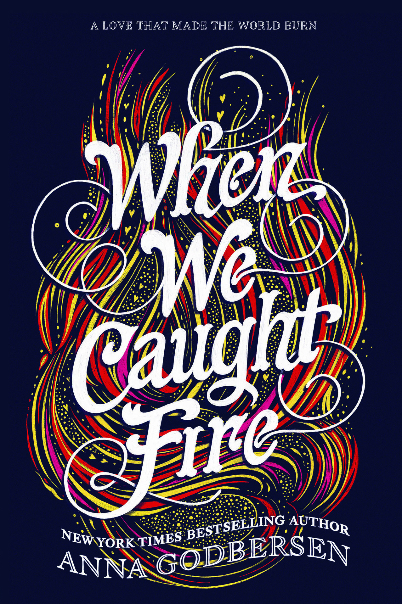 Anna Godbersen - When We Caught Fire