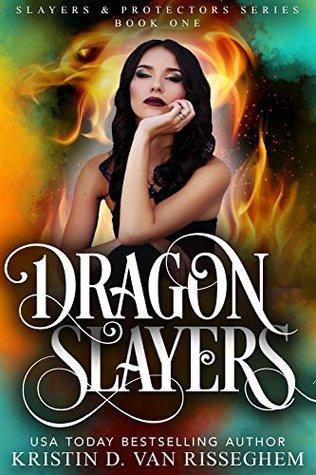 Dragon Slayers (Slayers & Protectors #1)